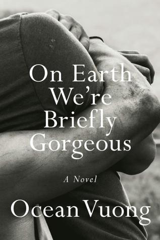 "Ocean Vuong's ""On Earth We're Briefly Gorgeous."" (Courtesy of Facebook)"